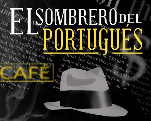 El Sombrero del portugués